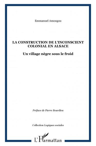 LA CONSTRUCTION DE L'INCONSCIENT COLONIAL EN ALSACE