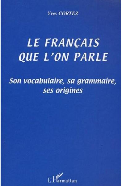 LE FRANÇAIS QUE L'ON PARLE
