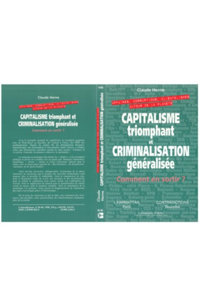 Capitalisme Triomphant et Criminalisation Generalisee