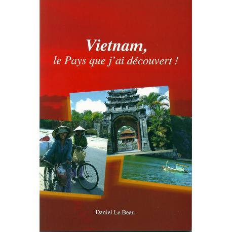Vietnam, le pays que j'ai découvert ! PDF