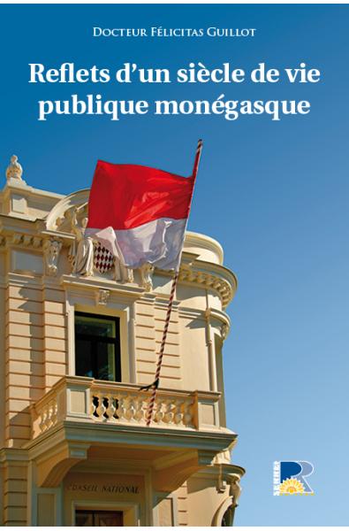 Reflets d'un siècle de vie publique monégasque