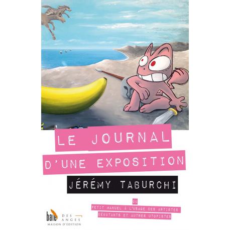 Le Journal d'une Exposition ou Petit manuel à l'usage des artistes débutants et autres utopistes Recto