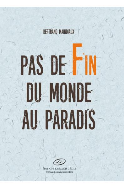 Pas de fin du monde au paradis