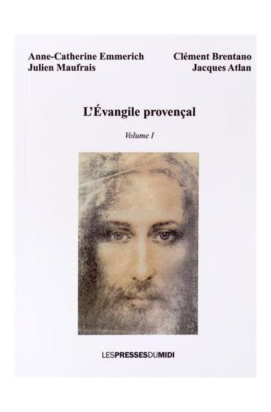 L'évangile provençal Volume I