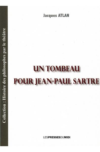 Un tombeau pour Jean-Paul Sartre
