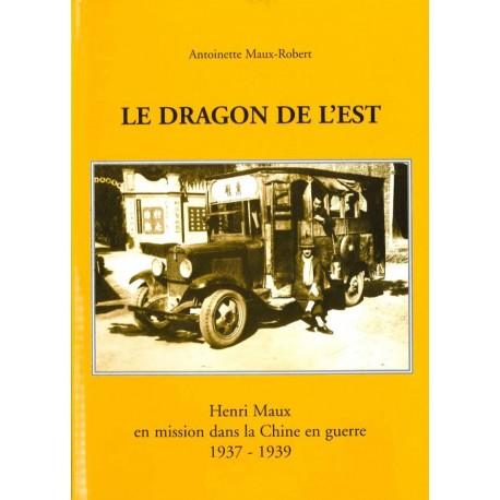Le Dragon de l'Est. Henri Maux en mission dans la Chine en guerre 1937-1939 Recto