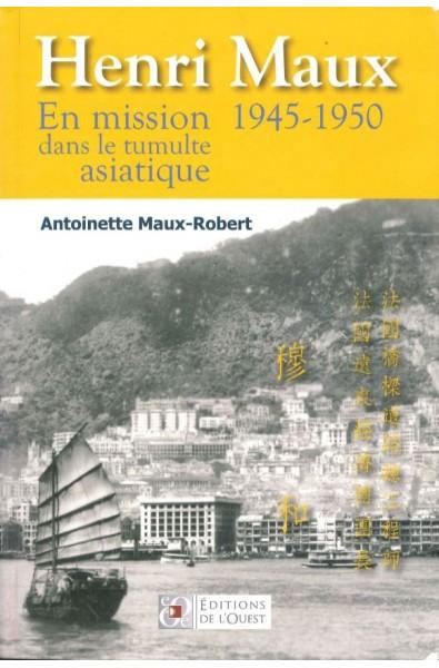 En Mission dans le tumulte asiatique 1945-1950