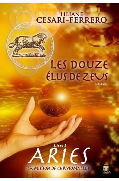 Les douze élus de Zeus - Livre 1 – Aries, la mission de Chrysomallos