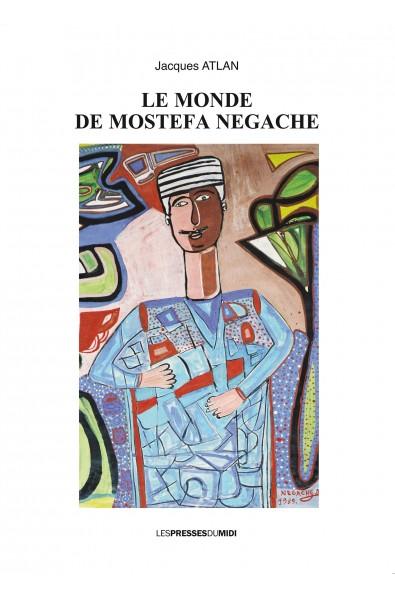 Le monde de Mostefa Negache