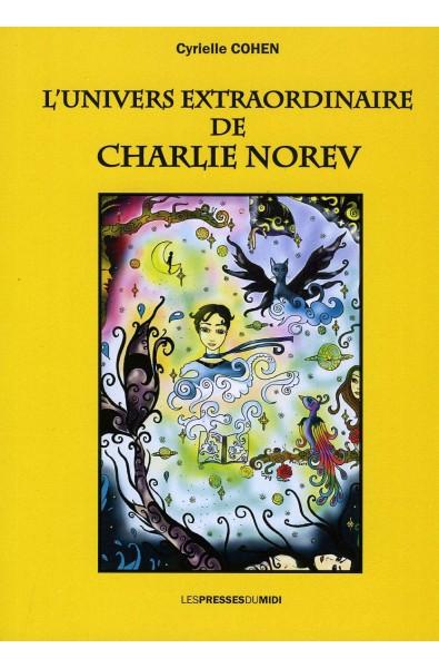 L'univers extraordinaire de Charlie Norev PDF