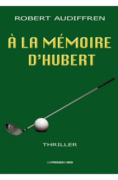 A la mémoire d'Hubert PDF