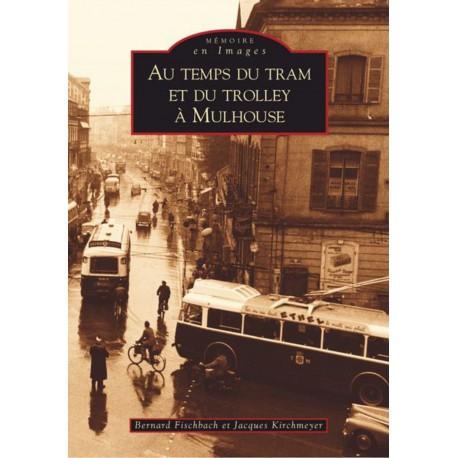 Tram et du trolley à Mulhouse (Au temps du) Recto