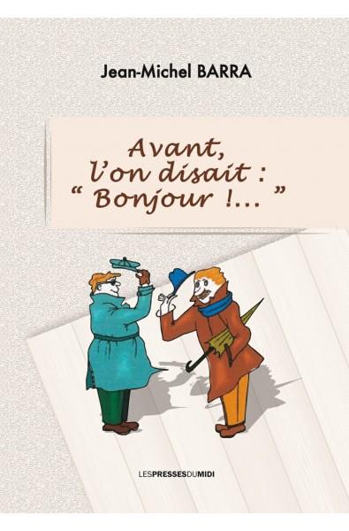 """Avant, l'on disait : """"Bonjour!..."""" PDF"""