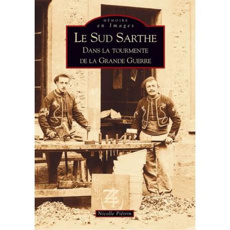 Sud-Sarthe dans la tourmente de la Grande Guerre (Le) Recto