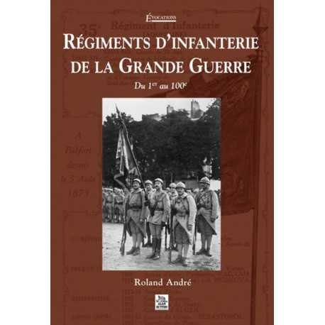 Régiments d'infanterie de la Grande Guerre - Tome I Recto