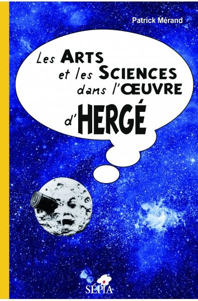 Les arts et les sciences dans l'œuvre d'Hergé