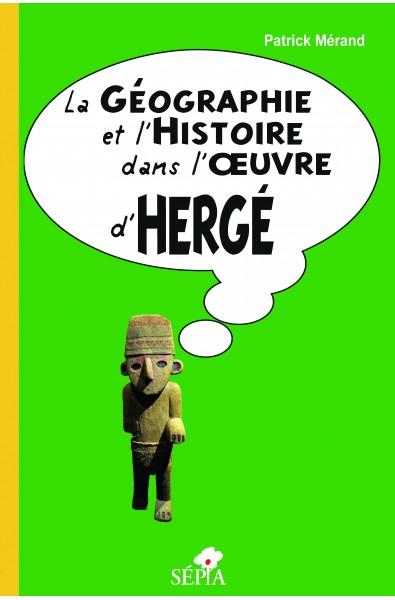 La géographie et l'histoire dans l'œuvre d'Hergé