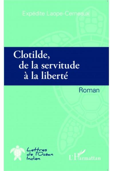 Clotilde de la servitude à la liberté
