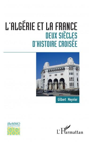 L'Algérie et la France : deux siècles d'histoire croisée