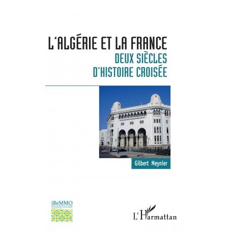 L'Algérie et la France : deux siècles d'histoire croisée Recto