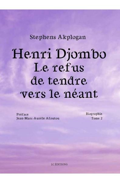 Henri Djombo, le refus de tendre vers le néant - Tome 2
