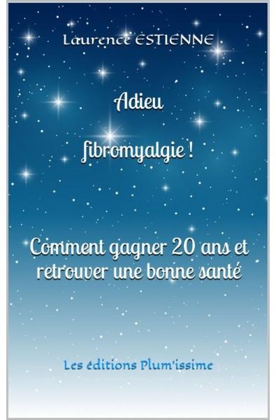 Adieu fibromyalgie ! PDF