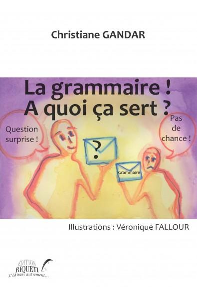 La grammaire! À quoi ça sert?