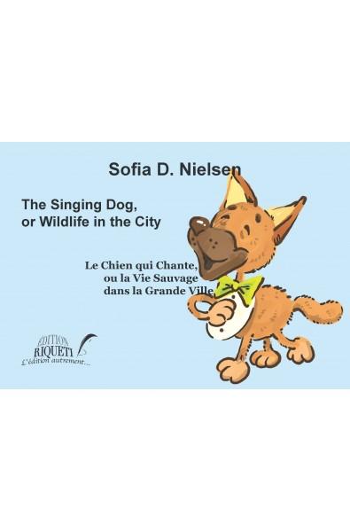 Le chien qui chante ou la vie sauvage dans la grande ville
