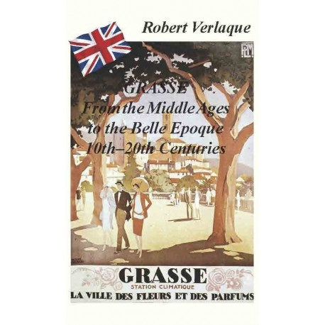 Grasse from the Middle Ages to the Belle Époque