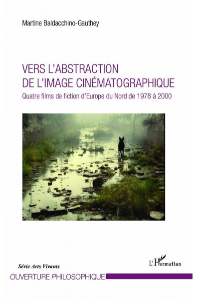 Vers l'abstraction de l'image cinématographique
