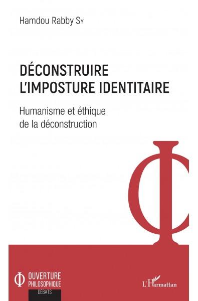 Déconstruire l'imposture identitaire