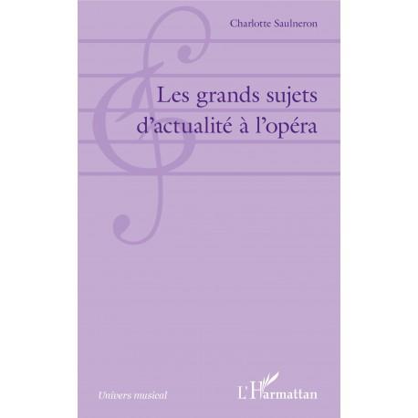 Les grands sujets d'actualité à l'opéra Recto