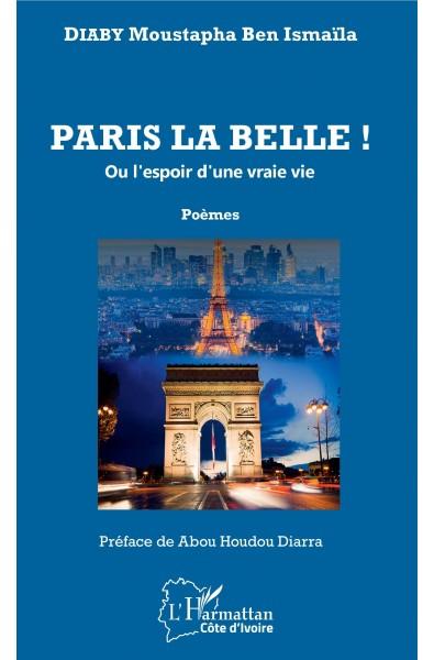 Paris la belle ! ou l'espoir d'une vraie vie