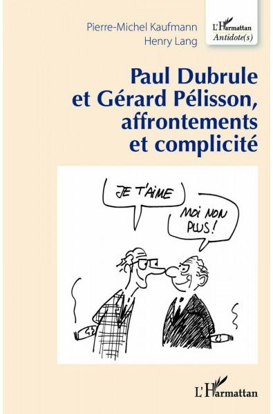 Paul Dubrule et Gérard Pélisson, affrontements et complicité