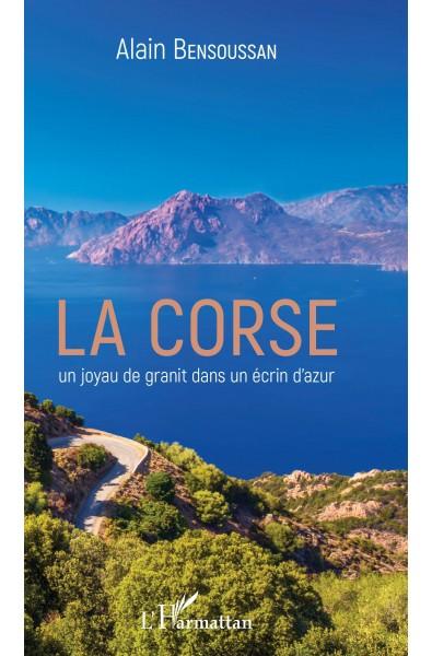 La Corse un joyau de granit dans un écrin d'azur