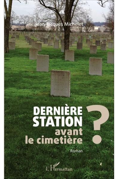 Dernière station avant le cimetière ?