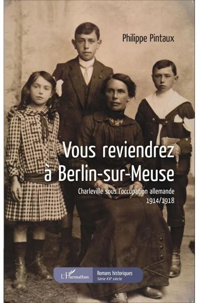 Vous reviendrez à Berlin-sur-Meuse