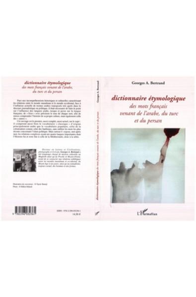 Dictionnaire étymologique des mots français venant de l'arabe, du turc et du persan