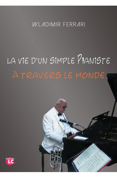 La vie d'un simple pianiste à travers le monde PDF