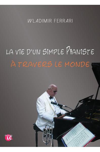 La vie d'un simple pianiste à travers le monde PDF