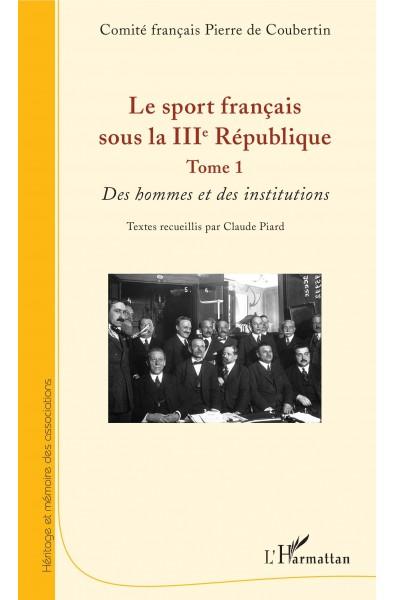 Le sport français sous la IIIe République - Tome 1