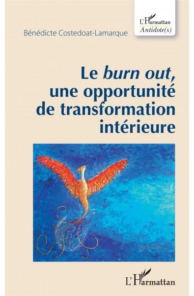 Le burn out, une opportunité de transformation intérieure