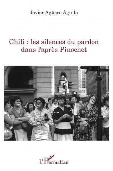 Chili : les silences du pardon dans l'après Pinochet
