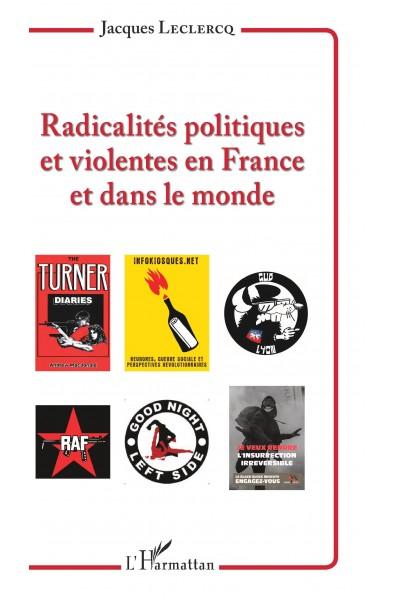 Radicalités politiques et violentes en France et dans le monde
