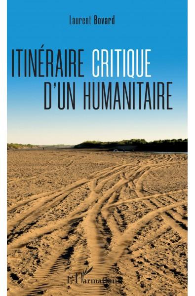Itinéraire critique d'un humanitaire