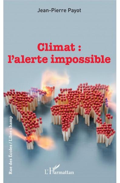 Climat : l'alerte impossible
