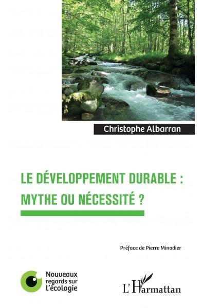 Le développement durable : mythe ou nécessité ?