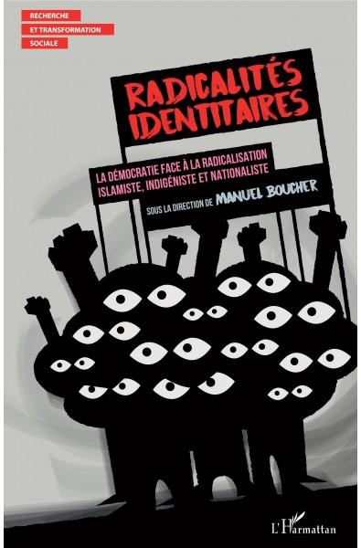 Radicalités identitaires