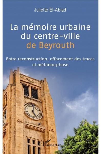 La mémoire urbaine du centre-ville de Beyrouth