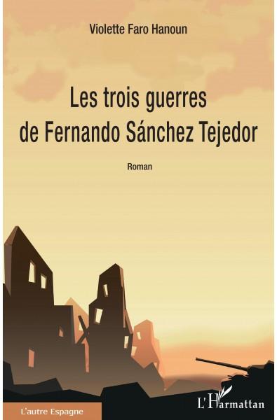 Les trois guerres de Fernando Sánchez Tejedor